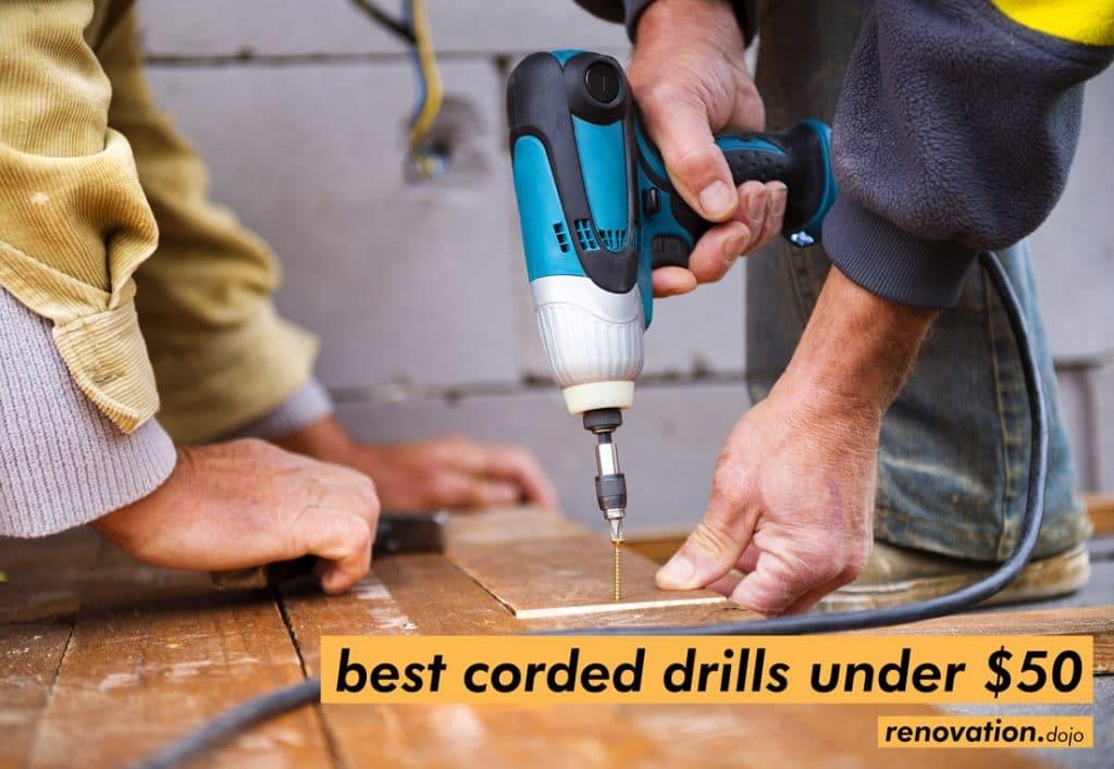 best-corded-drills-under-50