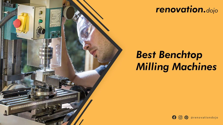 best-benchtop-milling-machine