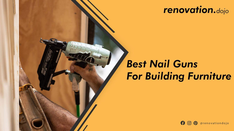 best-nail-gun-for-building-furniture